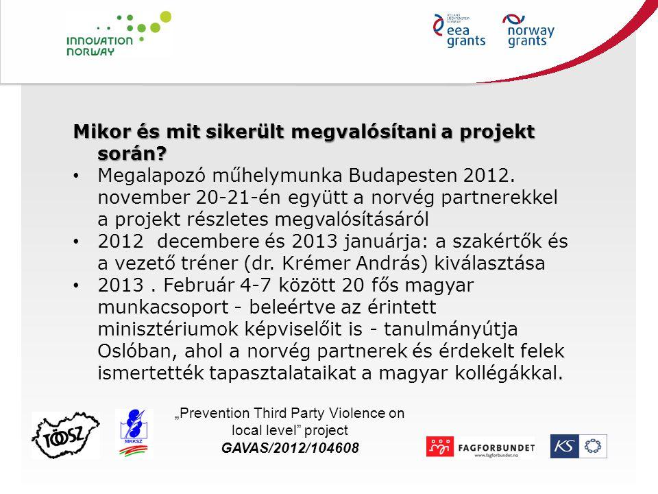 "A kísérleti tréningekről Title ""Prevention Third Party Violence on local level project GAVAS/2012/104608"