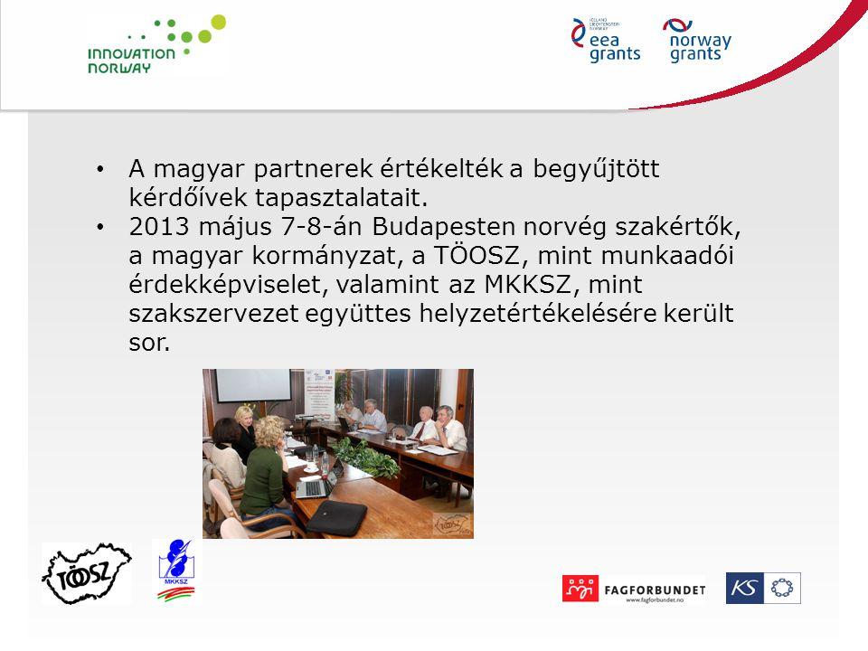 A magyar partnerek értékelték a begyűjtött kérdőívek tapasztalatait. 2013 május 7-8-án Budapesten norvég szakértők, a magyar kormányzat, a TÖOSZ, mint