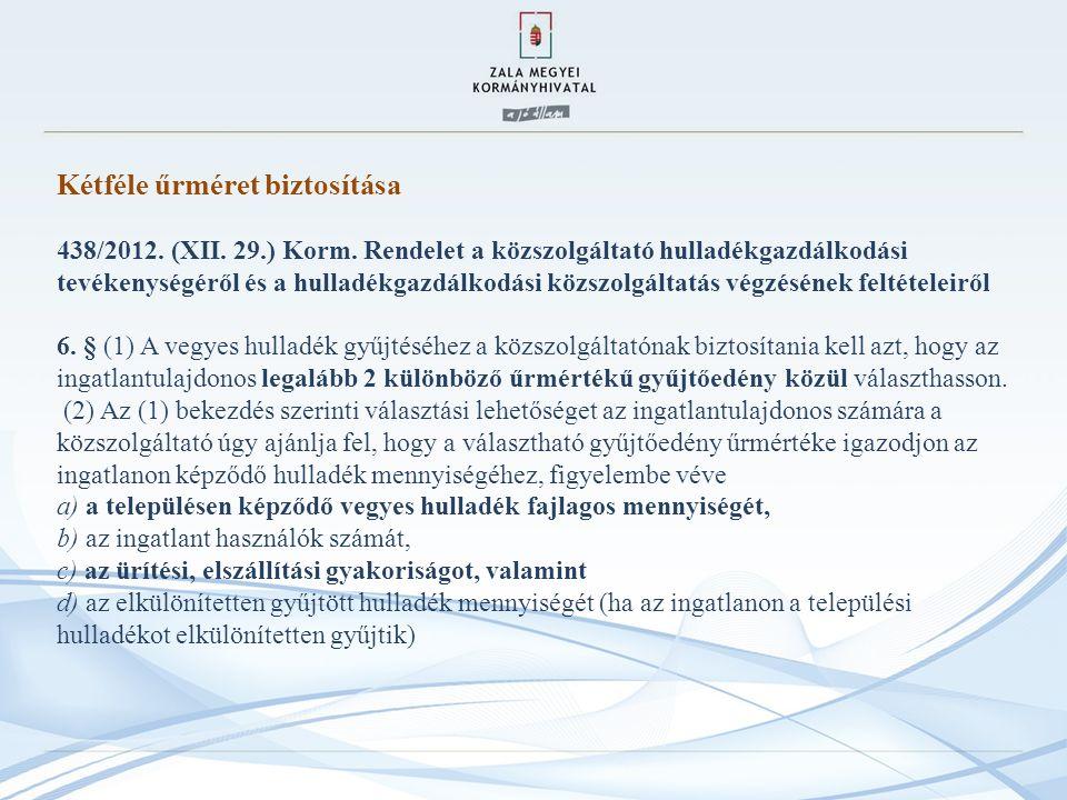 Kétféle űrméret biztosítása 438/2012.(XII. 29.) Korm.