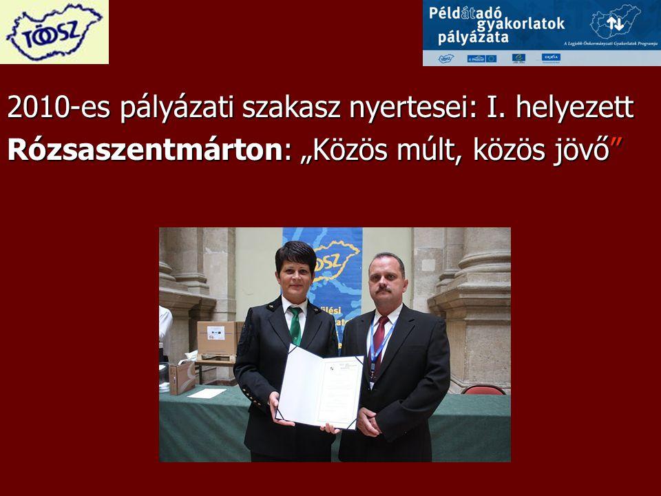 """2010-es pályázati szakasz nyertesei: I. helyezett Rózsaszentmárton: """"Közös múlt, közös jövő"""