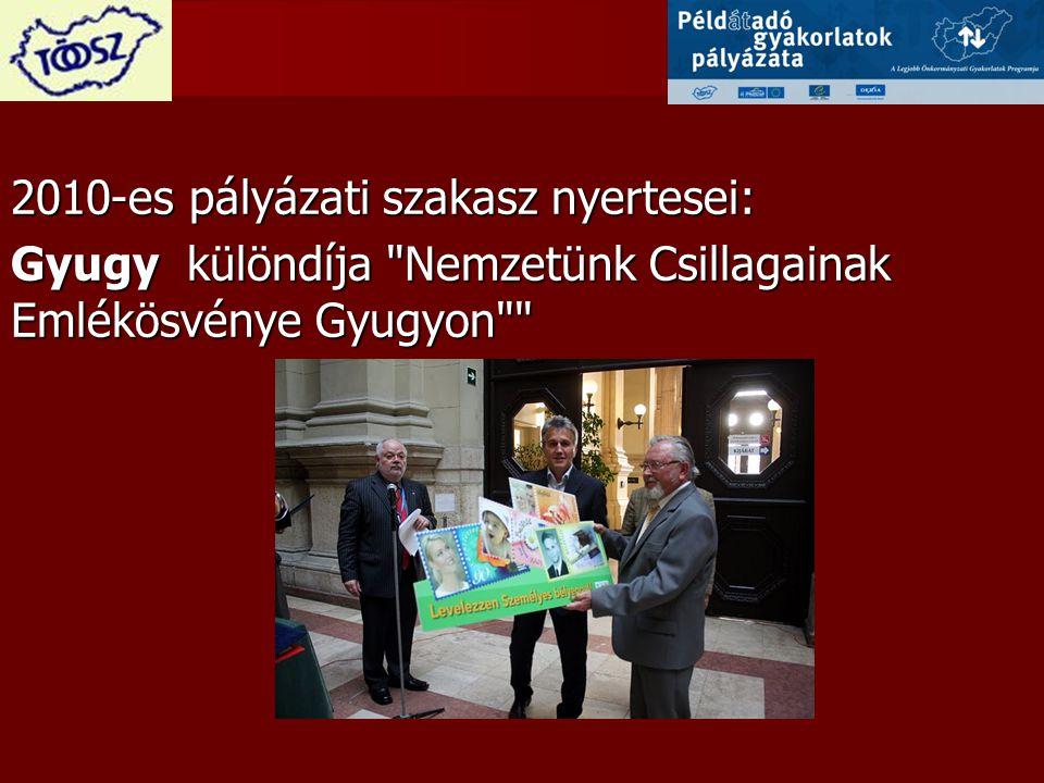 2010-es pályázati szakasz nyertesei: Gyugy különdíja Nemzetünk Csillagainak Emlékösvénye Gyugyon