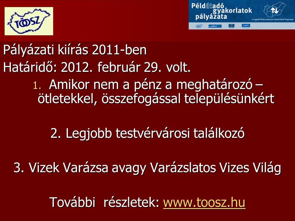 Pályázati kiírás 2011-ben Határidő: 2012. február 29.