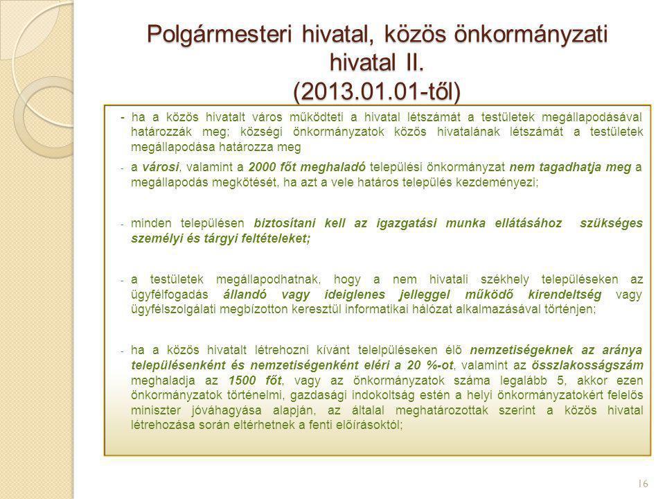 Polgármesteri hivatal, közös önkormányzati hivatal II. (2013.01.01-től) 16 - ha a közös hivatalt város működteti a hivatal létszámát a testületek megá