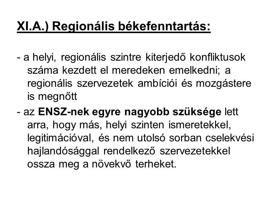 B.) A regionális szervezetek jogköre: - Ao.52.
