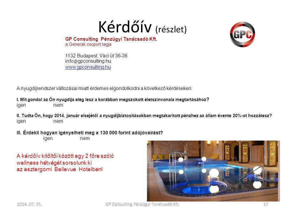 Kérdőív (részlet) 2014. 07. 31.GP Consulting Pénzügyi Tanácsadó Kft.17 GP Consulting Pénzügyi Tanácsadó Kft. a Generali csoport tagja 1132 Budapest, V