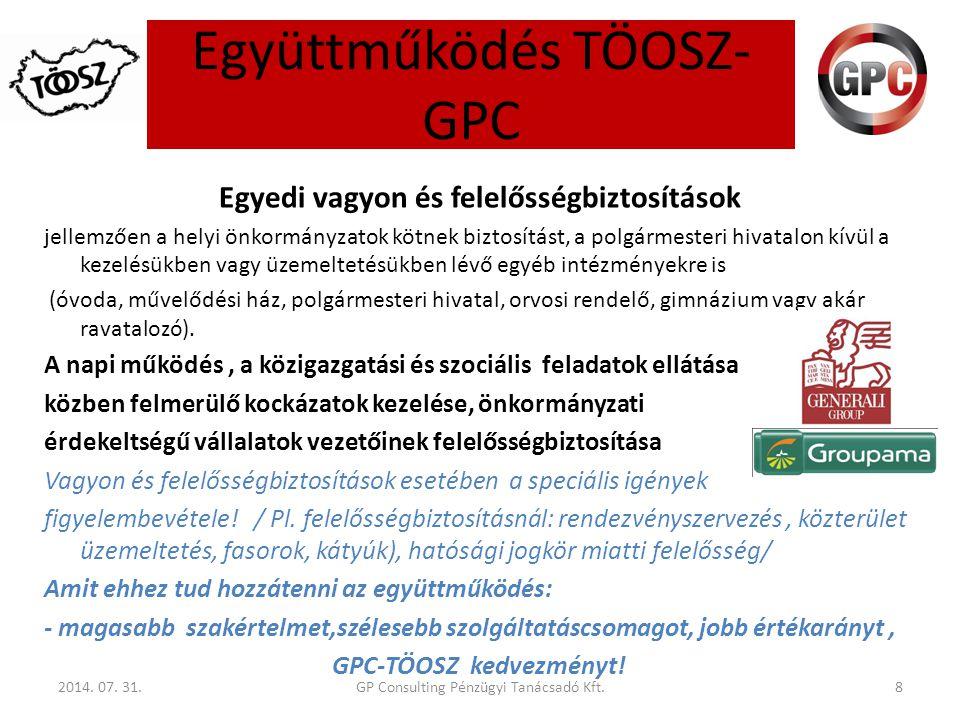 Együttműködés TÖOSZ- GPC 2014. 07. 31.8 Egyedi vagyon és felelősségbiztosítások jellemzően a helyi önkormányzatok kötnek biztosítást, a polgármesteri