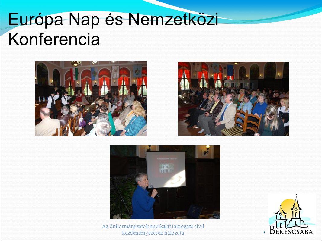 Európa Nap és Nemzetközi Konferencia * Az önkormányzatok munkáját támogató civil kezdeményezések hálózata