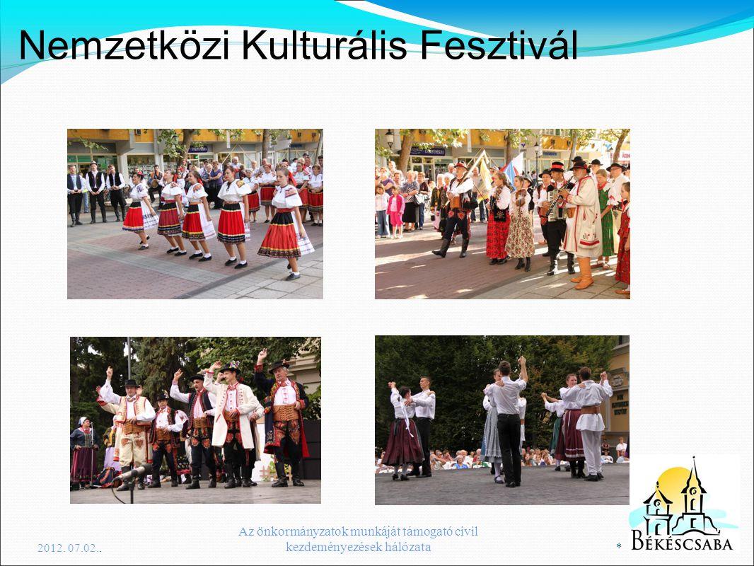 Nemzetközi Kulturális Fesztivál 2012. 07.02.. * Az önkormányzatok munkáját támogató civil kezdeményezések hálózata