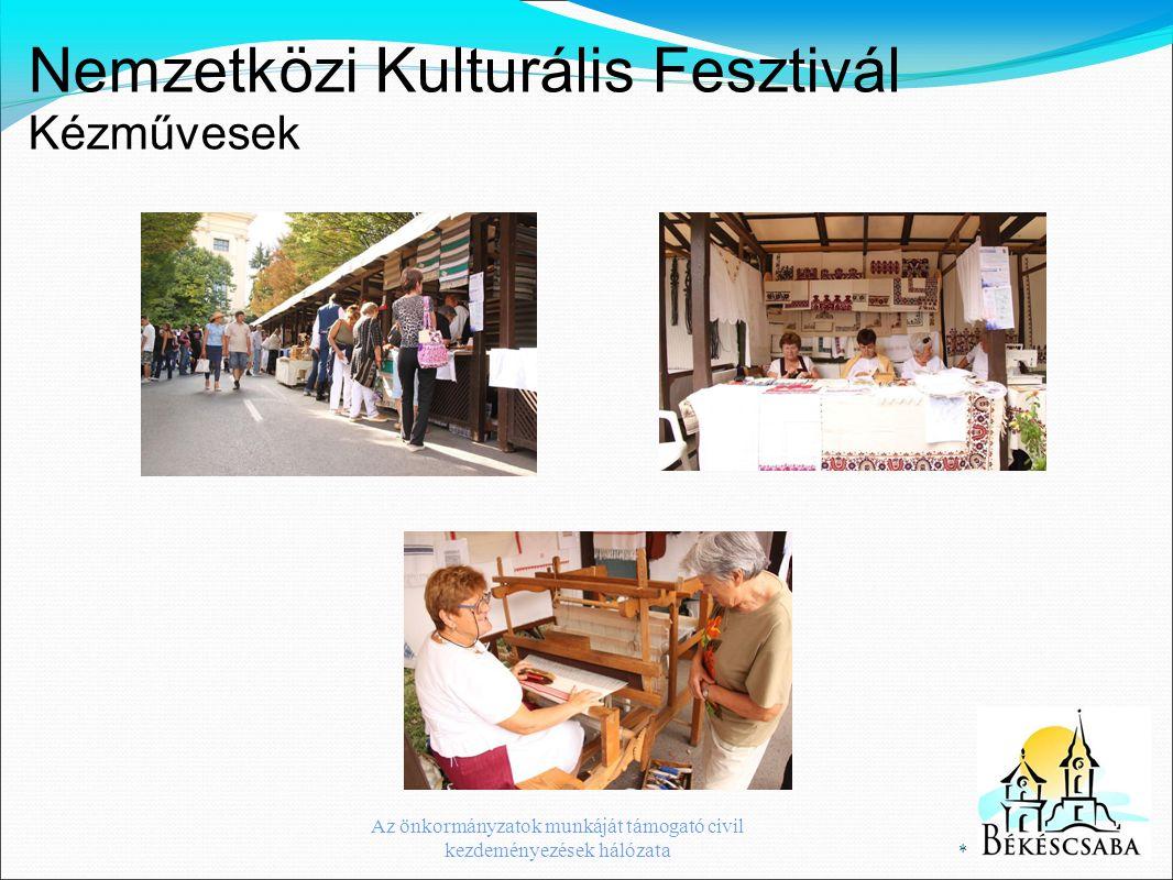 Nemzetközi Kulturális Fesztivál Kézművesek * Az önkormányzatok munkáját támogató civil kezdeményezések hálózata