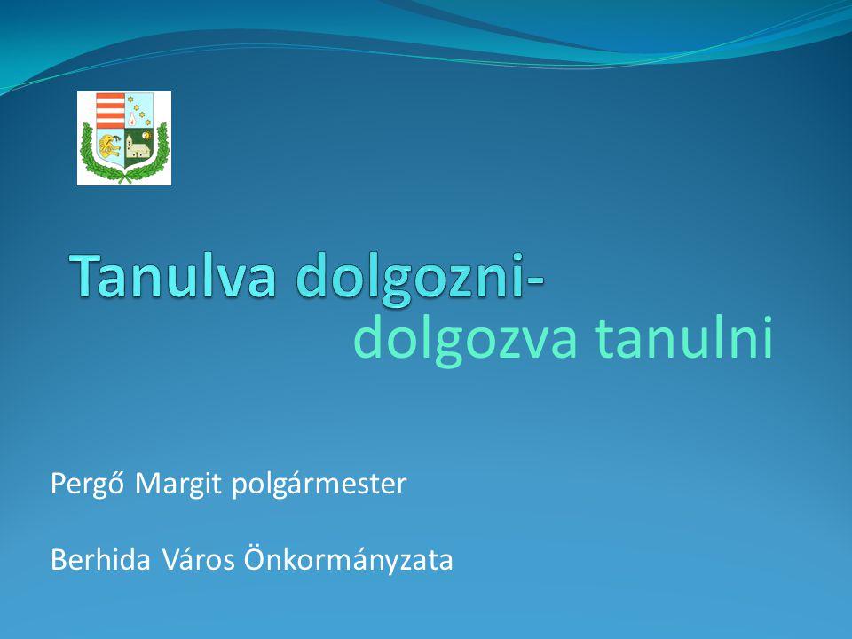 dolgozva tanulni Pergő Margit polgármester Berhida Város Önkormányzata
