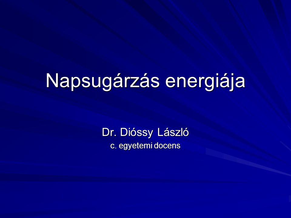 Napsugárzás energiája Dr. Dióssy László c. egyetemi docens