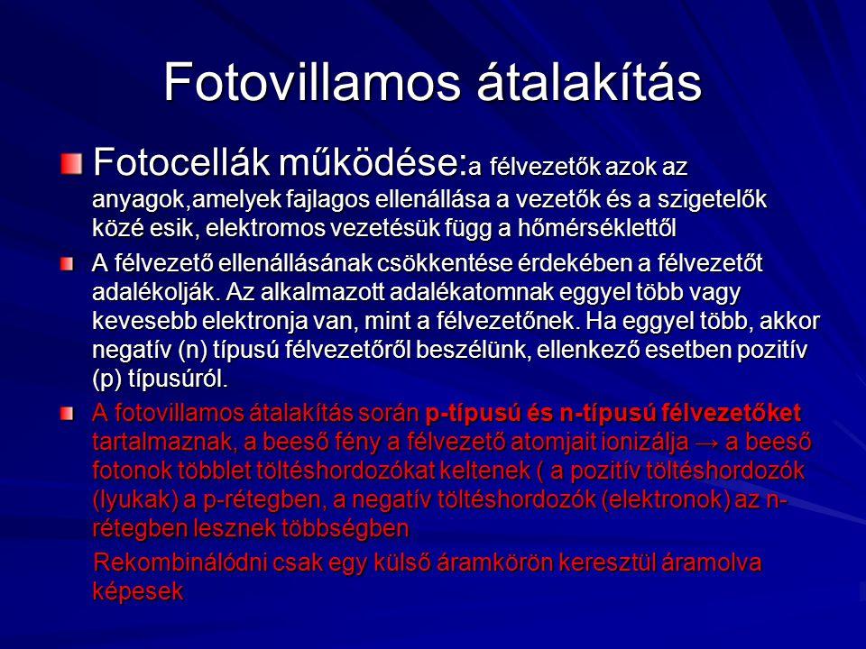 Fotovillamos átalakítás Fotocellák működése: a félvezetők azok az anyagok,amelyek fajlagos ellenállása a vezetők és a szigetelők közé esik, elektromos