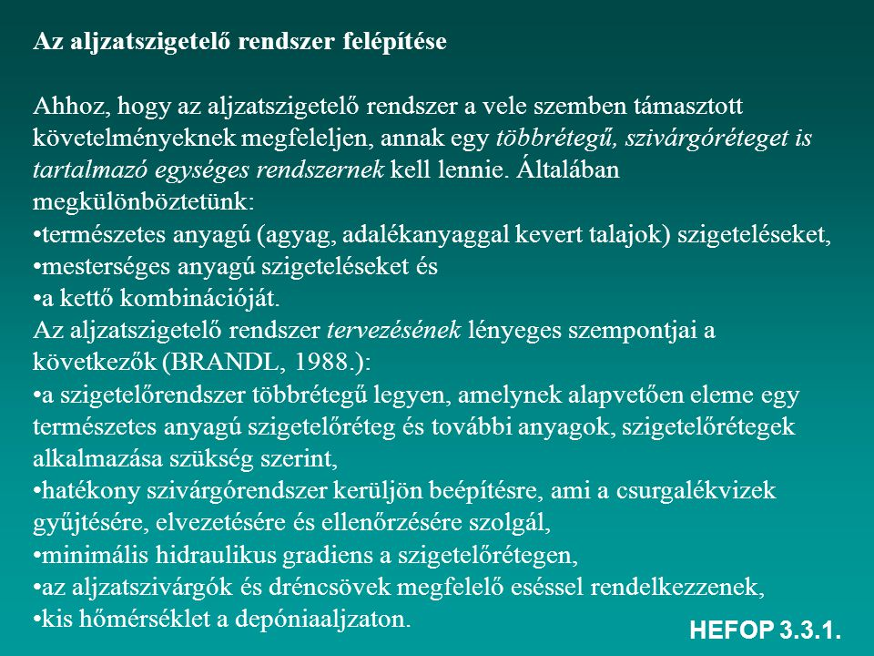 HEFOP 3.3.1. Az aljzatszigetelő rendszer felépítése Ahhoz, hogy az aljzatszigetelő rendszer a vele szemben támasztott követelményeknek megfeleljen, an