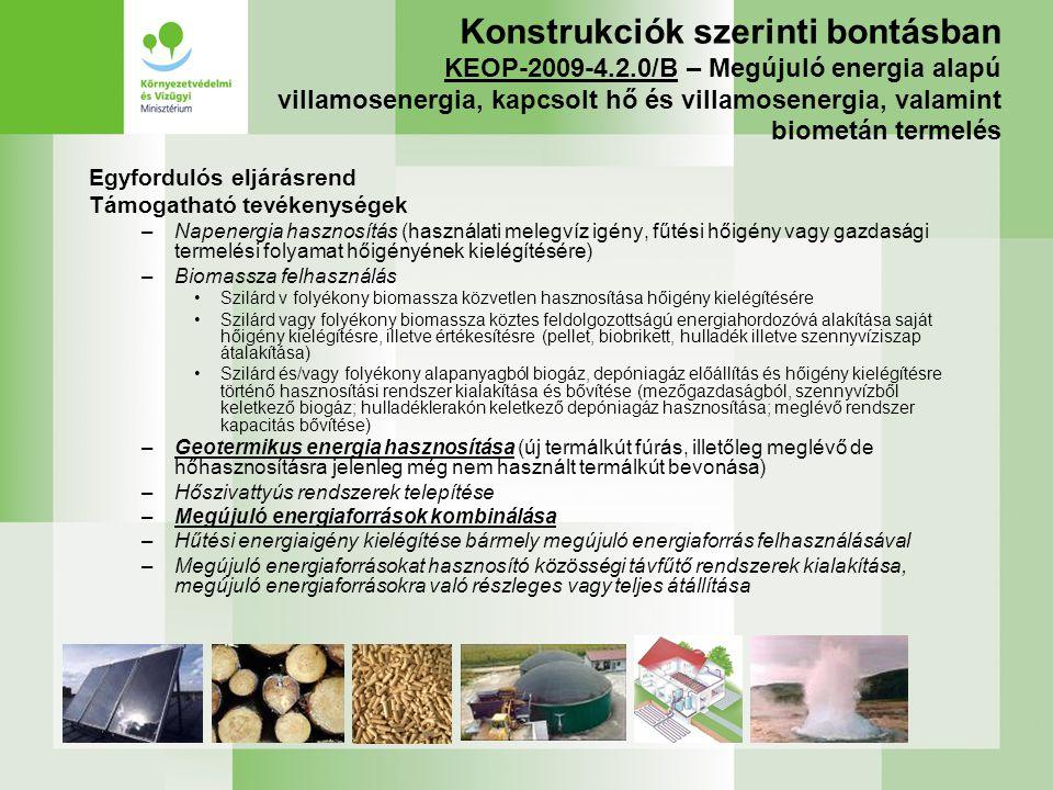 Konstrukciók szerinti bontásban KEOP-2009-4.2.0/B – Megújuló energia alapú villamosenergia, kapcsolt hő és villamosenergia, valamint biometán termelés