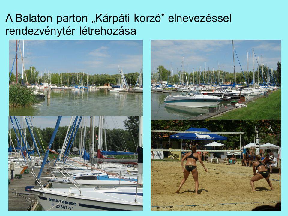 """A Balaton parton """"Kárpáti korzó elnevezéssel rendezvénytér létrehozása"""