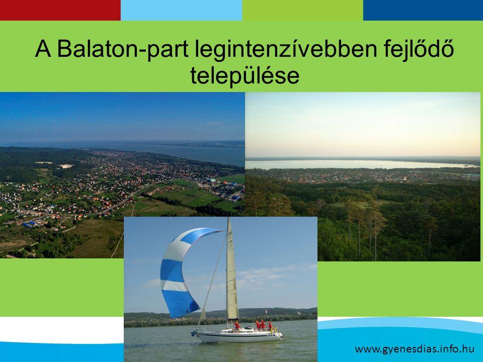 A Balaton-part legintenzívebben fejlődő települése www.gyenesdias.info.hu