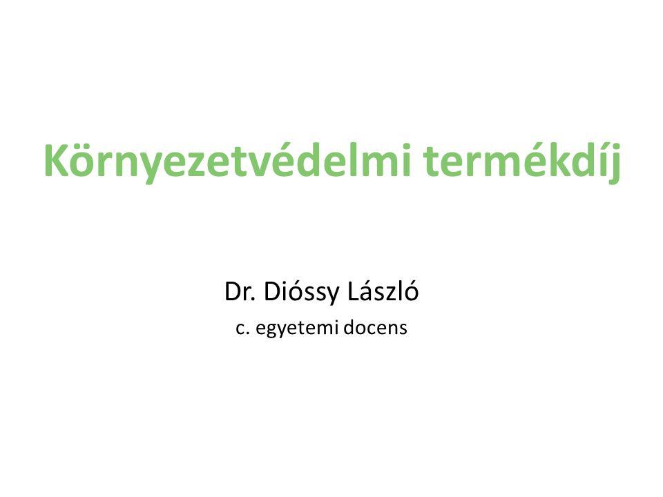 Környezetvédelmi termékdíj Dr. Dióssy László c. egyetemi docens