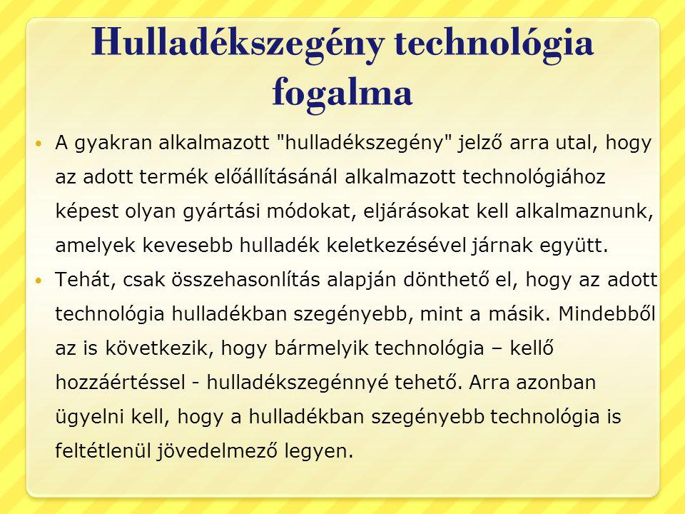 Hulladékszegény technológia fogalma A gyakran alkalmazott