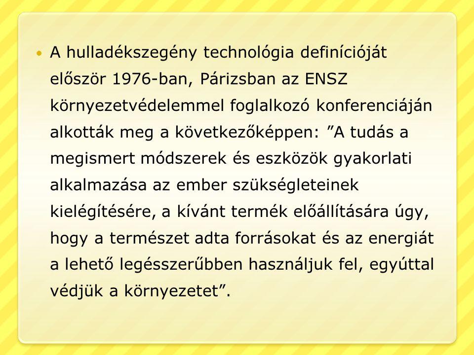 A hulladékszegény technológia definícióját először 1976-ban, Párizsban az ENSZ környezetvédelemmel foglalkozó konferenciáján alkották meg a következők