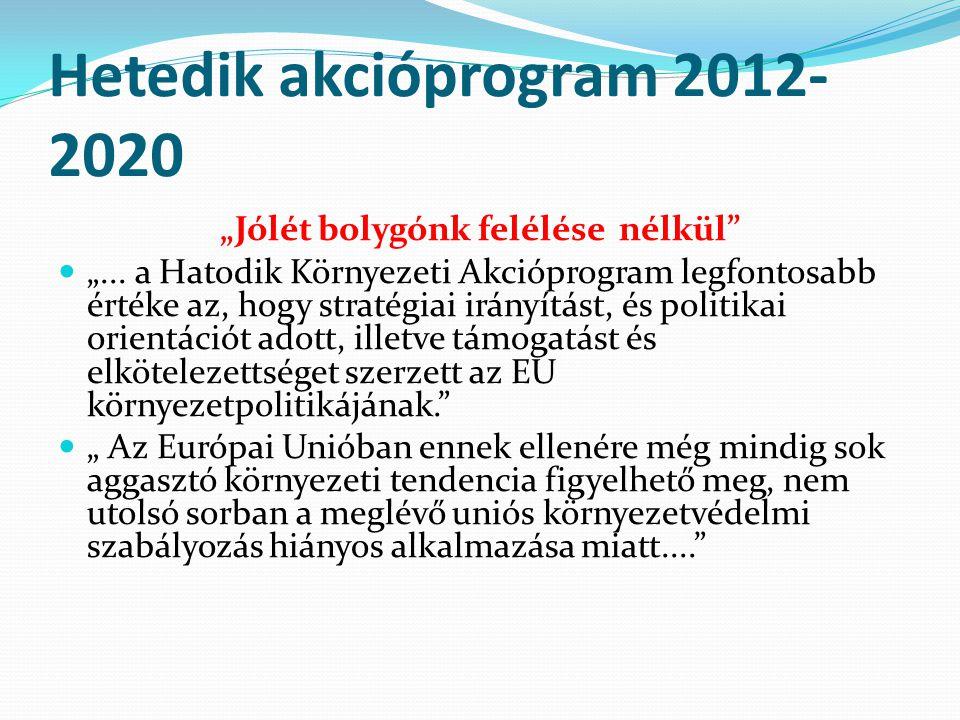 """Hetedik akcióprogram 2012- 2020 """"Jólét bolygónk felélése nélkül """"..."""