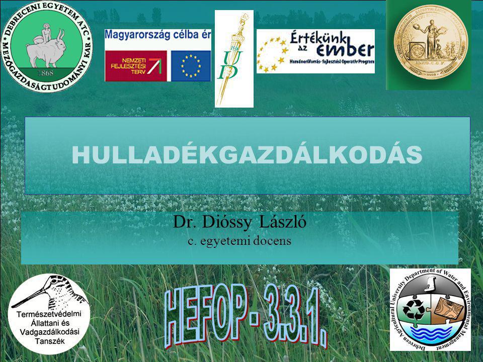 HULLADÉKGAZDÁLKODÁS Dr. Dióssy László c. egyetemi docens