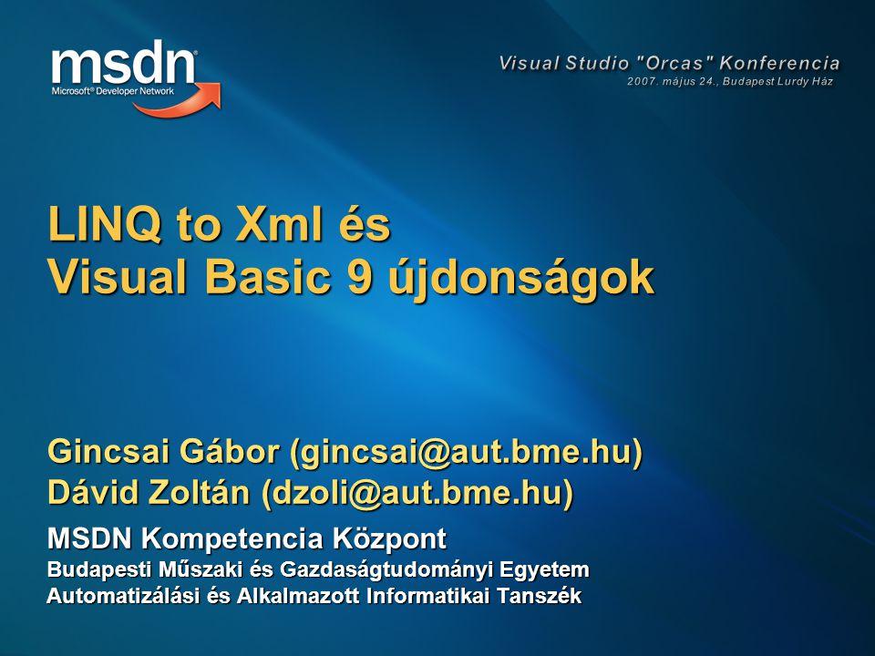 Xml kezelés LINQ-val  A megújult Visual Basic Tartalom