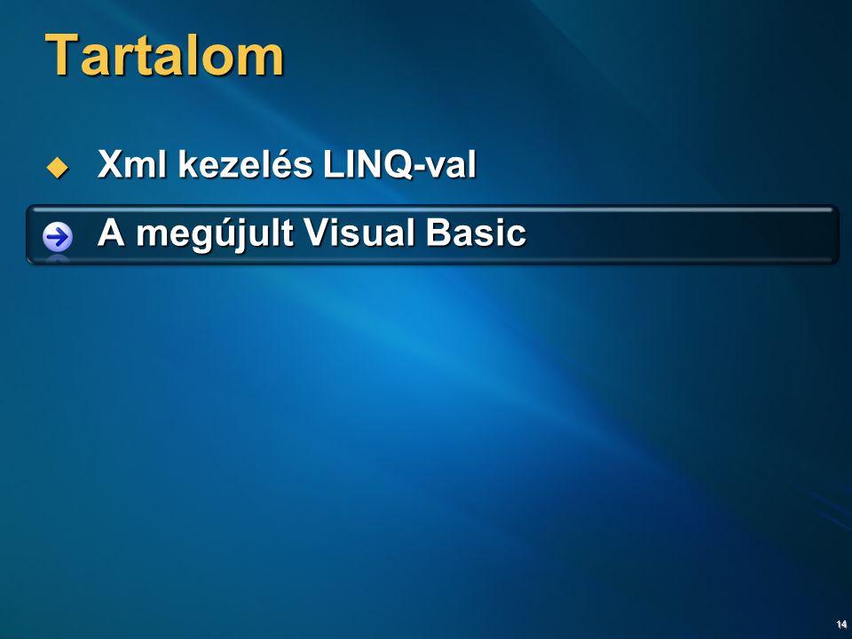 14  Xml kezelés LINQ-val  A megújult Visual Basic Tartalom