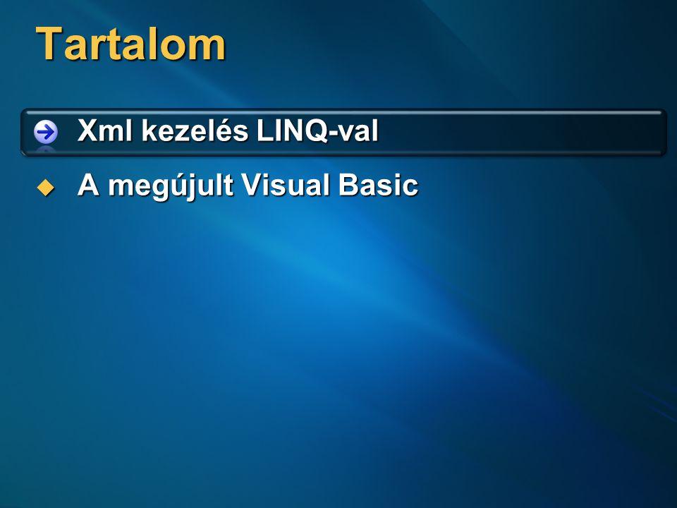 13 13 Xml kezelés LINQ-val  Xml létrehozása  Xml lekérdezés készítése  Mindez Visual Basic-ben