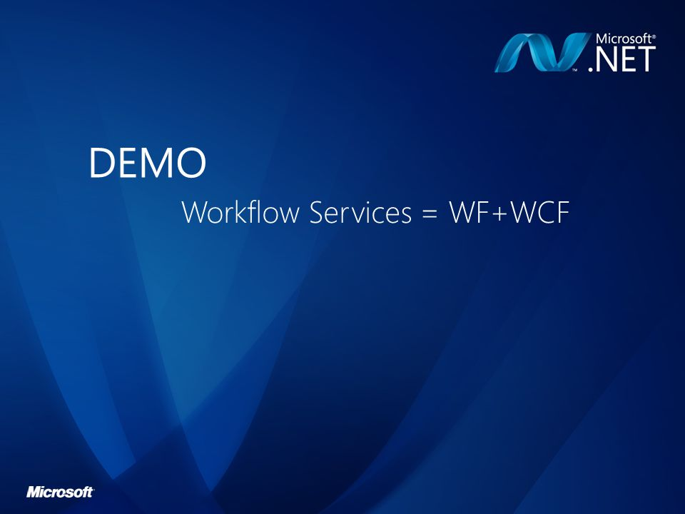 DEMO Workflow Services = WF+WCF