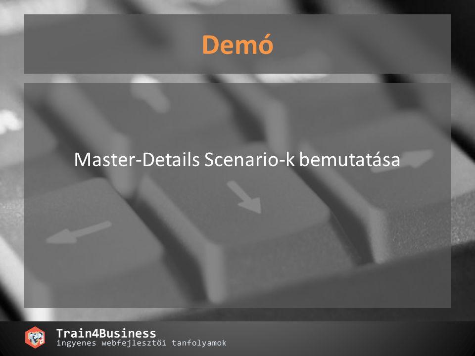 Demó Master-Details Scenario-k bemutatása