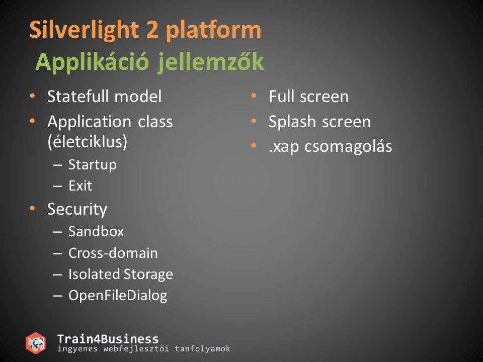 Silverlight 2 platform Alkalmazás = Markup + Kód Button b1 = new Button(); b1.Content = OK ; b1.Background = new SolidColorBrush(Colors.LightBlue); b1.Width = 100; C# Dim b1 As New Button b1.Content = OK b1.Background = New _ SolidColorBrush(Colors.LightBlue) b1.Width = 100 VB.NET OK LightBlue XAML
