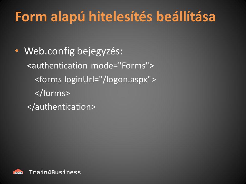Form alapú hitelesítés beállítása Web.config bejegyzés:
