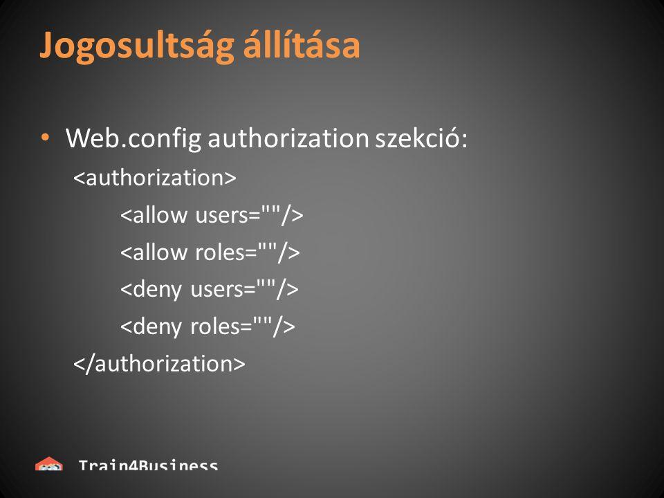Jogosultság állítása Web.config authorization szekció: