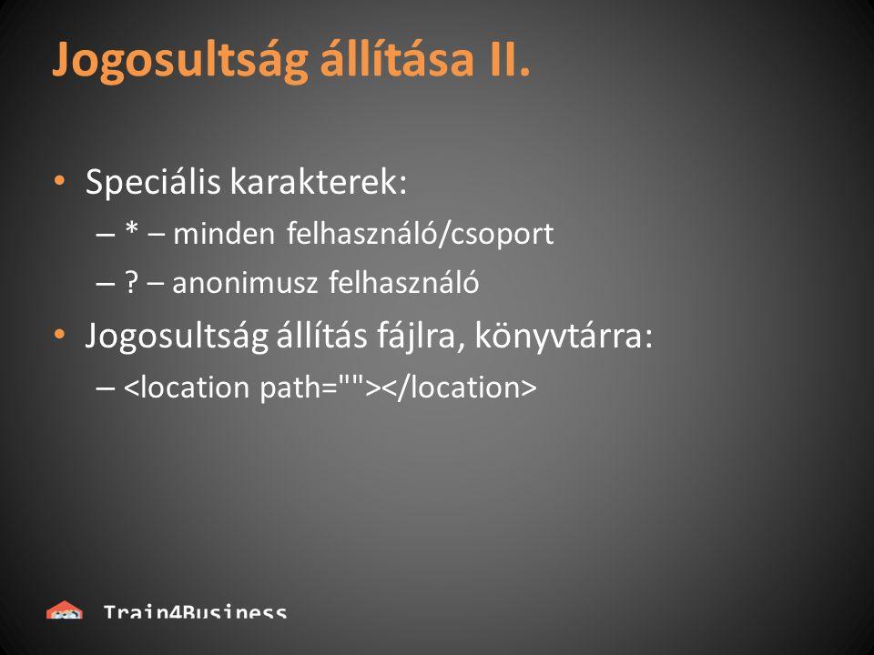 Jogosultság állítása II. Speciális karakterek: – * – minden felhasználó/csoport – .