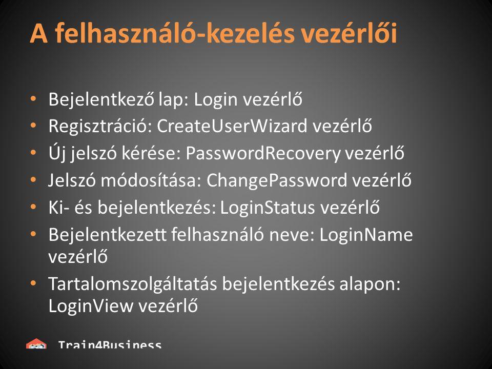 A felhasználó-kezelés vezérlői Bejelentkező lap: Login vezérlő Regisztráció: CreateUserWizard vezérlő Új jelszó kérése: PasswordRecovery vezérlő Jelszó módosítása: ChangePassword vezérlő Ki- és bejelentkezés: LoginStatus vezérlő Bejelentkezett felhasználó neve: LoginName vezérlő Tartalomszolgáltatás bejelentkezés alapon: LoginView vezérlő