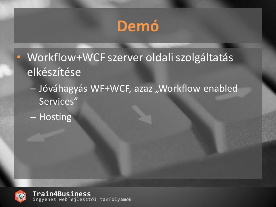 """Demó Workflow+WCF szerver oldali szolgáltatás elkészítése – Jóváhagyás WF+WCF, azaz """"Workflow enabled Services – Hosting"""