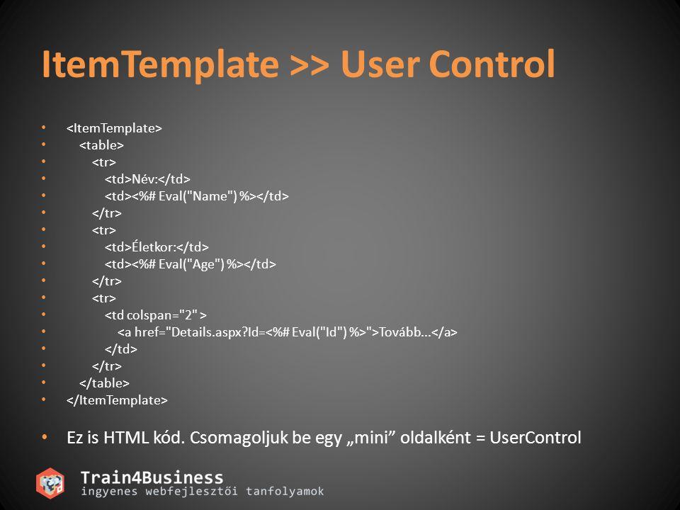 ItemTemplate >> User Control Név: Életkor: >Tovább...