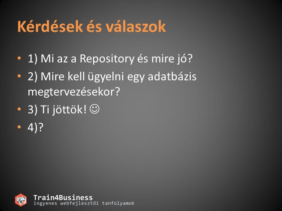Kérdések és válaszok 1) Mi az a Repository és mire jó.