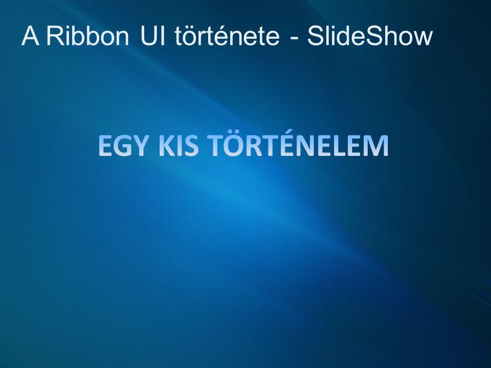 A Ribbon UI története - SlideShow