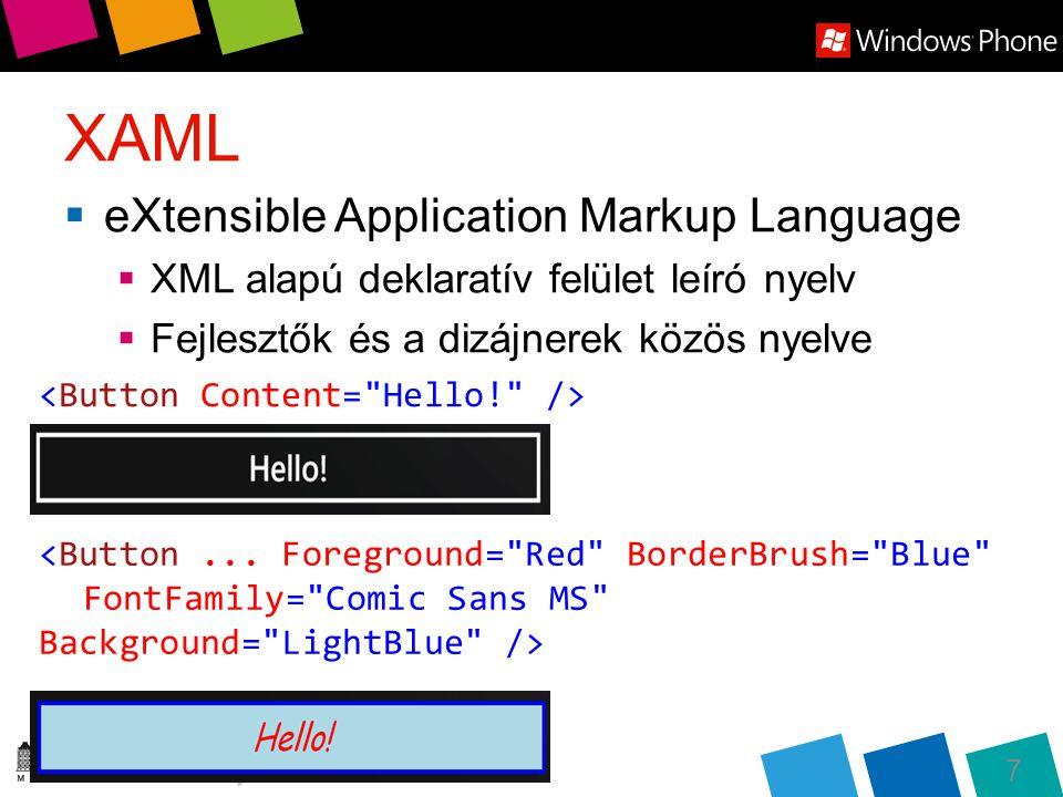 """Események  A XAML-höz logika is tartozik  Events  Vezérlőkhöz (pl.: Loaded, Click …)  Interakciókhoz (pl.: Tap …) private void Button_DoubleTap( object sender, GestureEventArgs e) { MessageBox.Show( """"Ne piszkálgass már! ); }"""