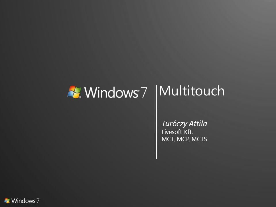 Multitouch Turóczy Attila Livesoft Kft. MCT, MCP, MCTS