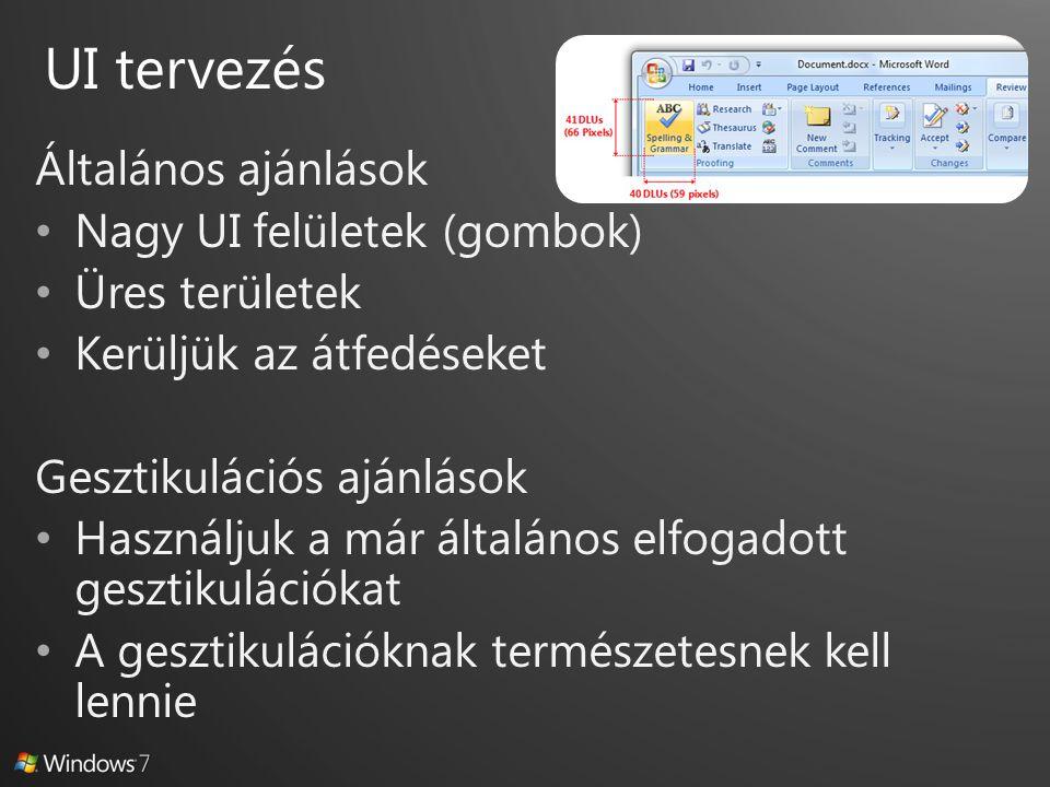 Általános ajánlások Nagy UI felületek (gombok) Üres területek Kerüljük az átfedéseket Gesztikulációs ajánlások Használjuk a már általános elfogadott gesztikulációkat A gesztikulációknak természetesnek kell lennie