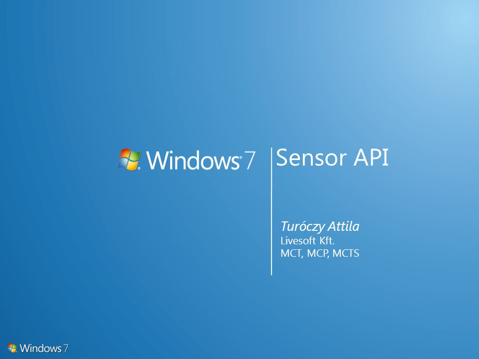 Sensor API Turóczy Attila Livesoft Kft. MCT, MCP, MCTS
