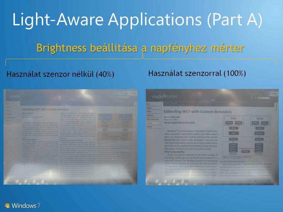 Használat szenzor nélkül (40%) Használat szenzorral (100%) Brightness beállitása a napfényhez mérter