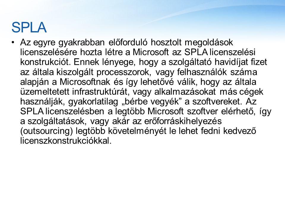 SPLA Az egyre gyakrabban előforduló hosztolt megoldások licenszelésére hozta létre a Microsoft az SPLA licenszelési konstrukciót. Ennek lényege, hogy