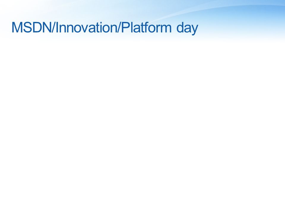 MSDN/Innovation/Platform day