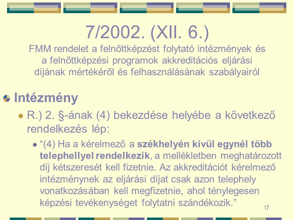 16 91/2002. (IV. 26.) A minőségi célok végrehajtását biztosító minőségirányítási program/rendszer Működési folyamatok tervezés, vezetés, ellenőrzés, m