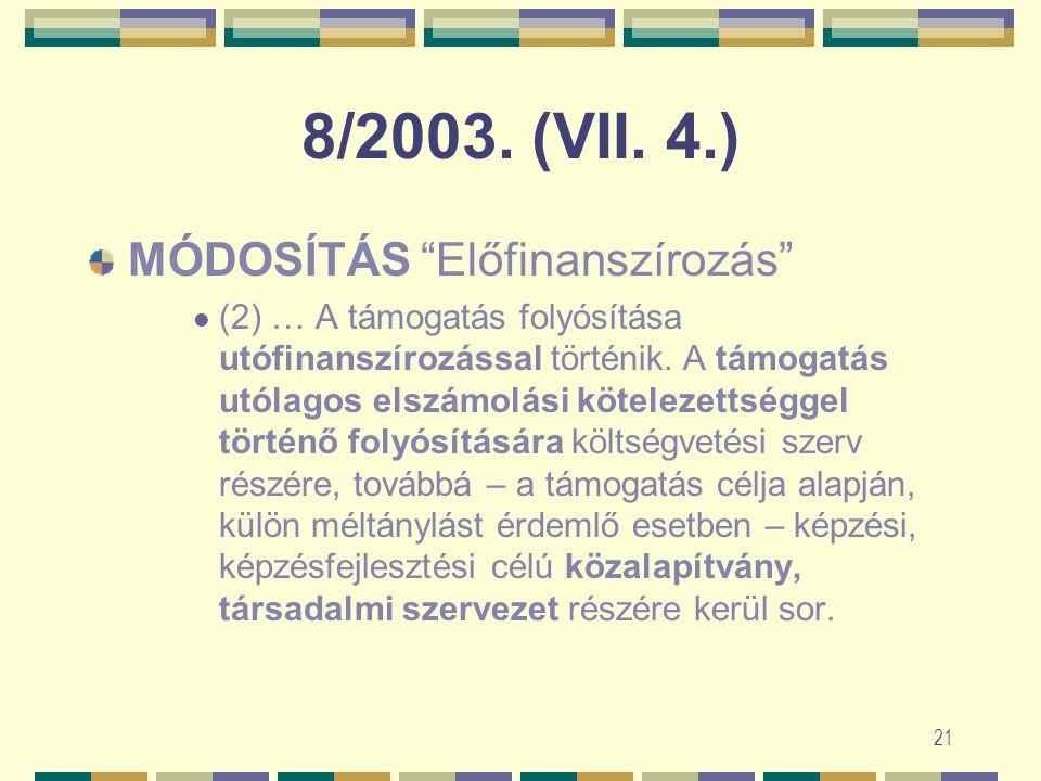 20 8/2003. (VII. 4.) FMM rendelet a Munkaerőpiaci Alap foglalkoztatási alaprész iskolarendszeren kívüli felnőttképzési célú keretének felhasználásáról