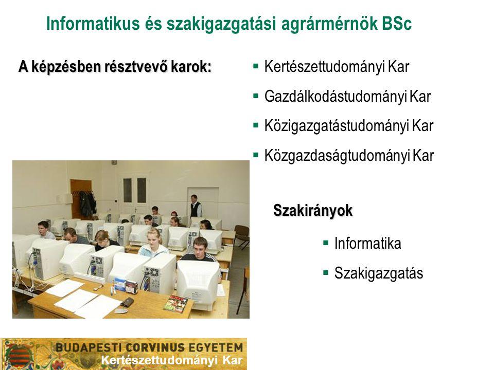 Informatikus és szakigazgatási agrármérnök BSc Szakirányok  Informatika  Szakigazgatás A képzésben résztvevő karok:  Kertészettudományi Kar  Gazdá