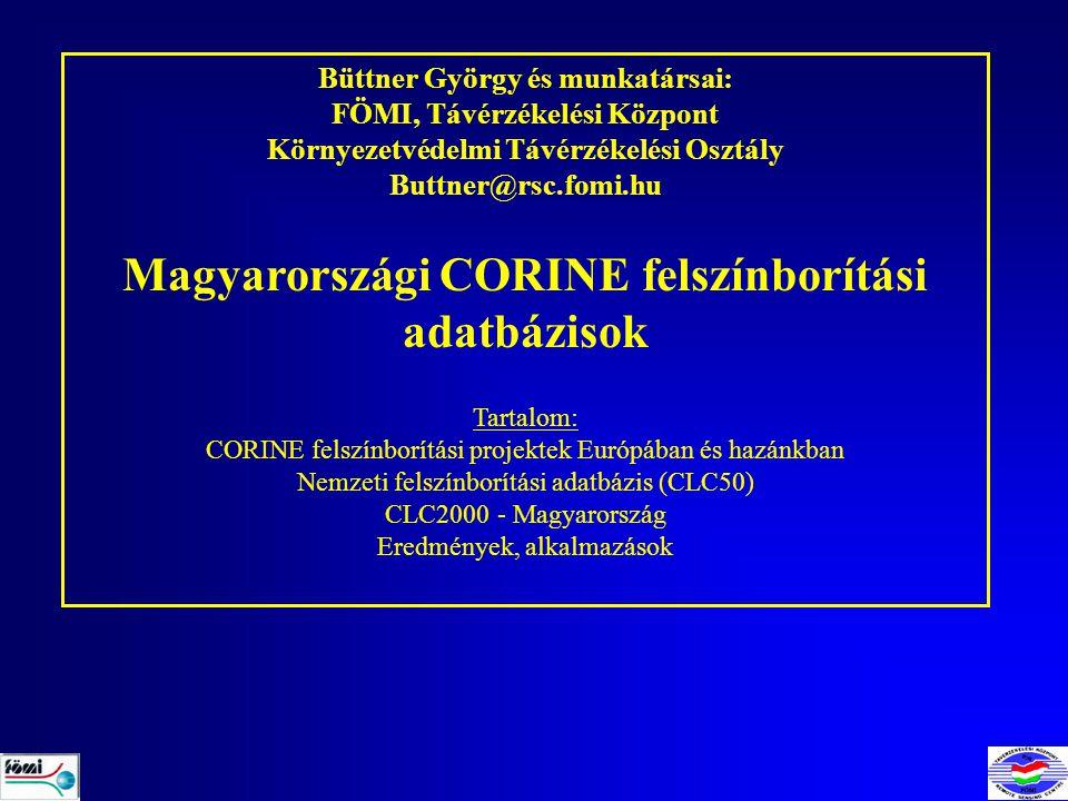 CLC1990CORINE 1:100.000 CLC változás CLC2000 CORINE 1:50.000 - CLC50 (1998-99) CORINE felszínborítás adatbázisok